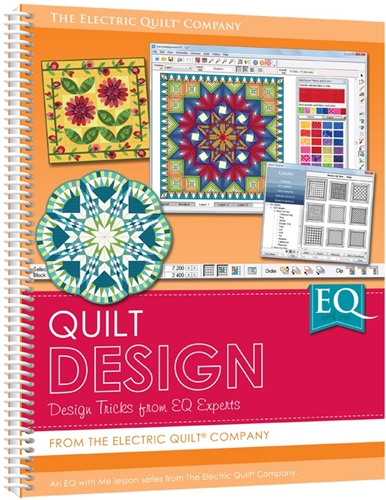 Electric Quilt EQ with Me: Quilt Design Book