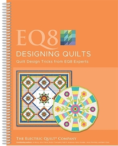Electric Quilt Design Software EQ8 Designing Quilts Book