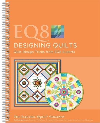 Electric Quilt Design Software EQ8 Designing Quilts Book