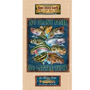 So Many Fish  So Little Time Fishing 24x44 Cotton Fabric Panel
